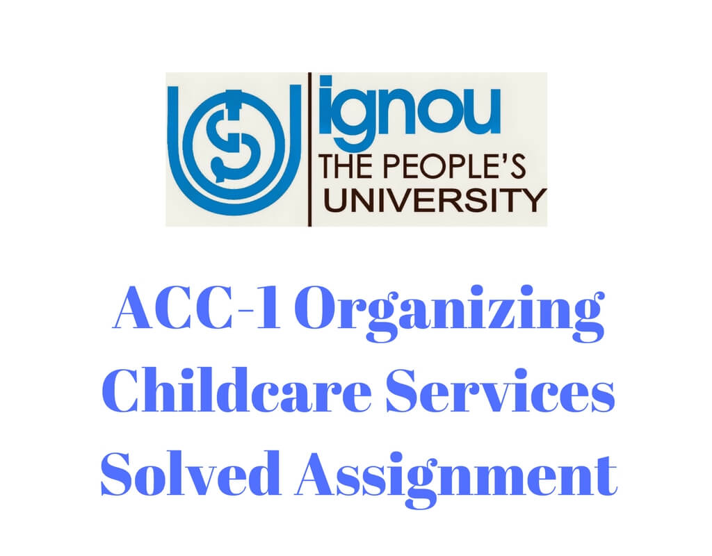 Acc-1 Organizing Childcare Services Solved Assignment