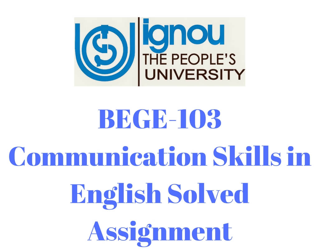 BEGE-103 Communication Skills in English Solved Assignment