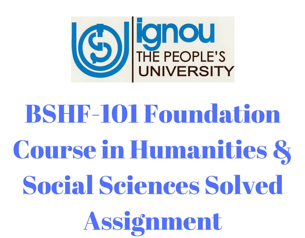 BSHF-101 Foundation Course in Humanities & Social Sciences Solved Assignment