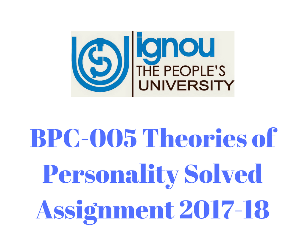 BPC-005 Theories of Personality Solved Assignment 2017-18