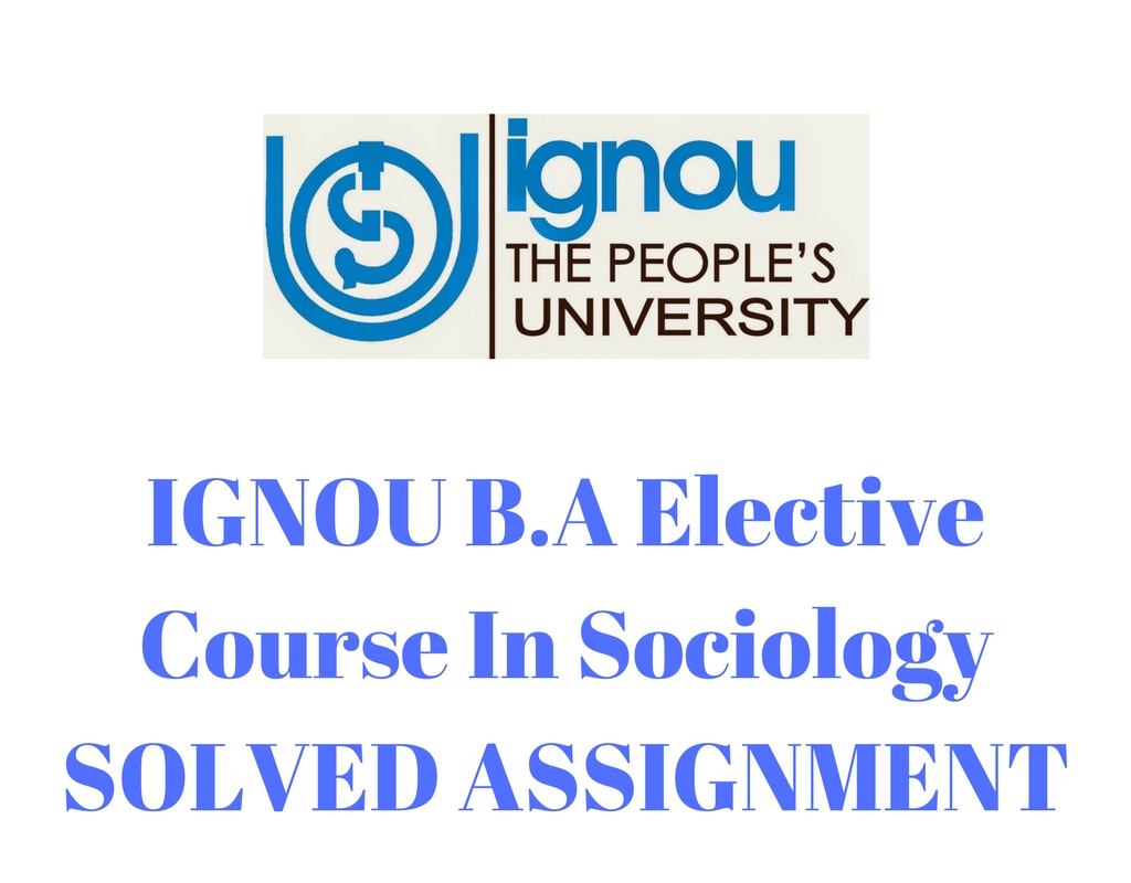 IGNOU B.A Elective Course In Sociology SOLVED ASSIGNMENT