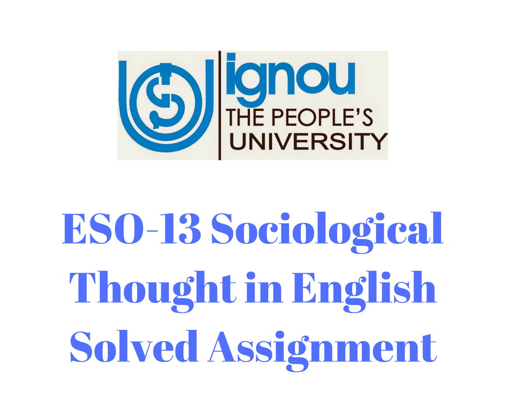 ESO-13 Sociological Thought IN ENGLISH SOLVED ASSIGNMENT