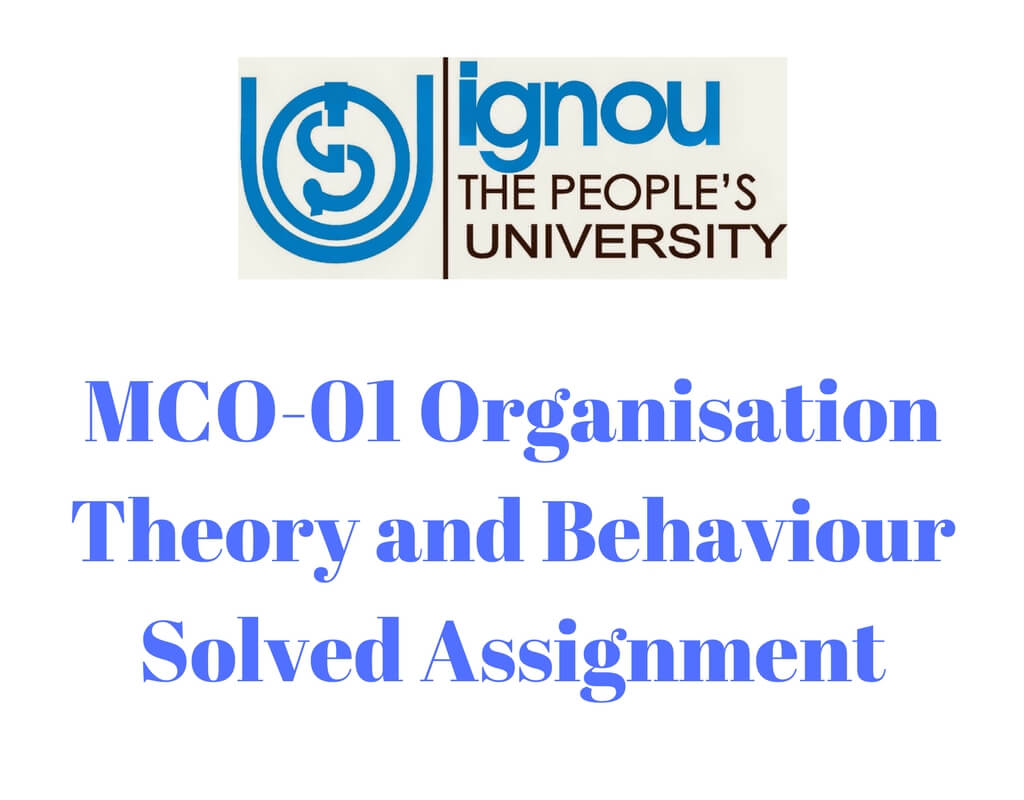 MCO-01 Organisation Theory and Behaviour in English Solved Assignment