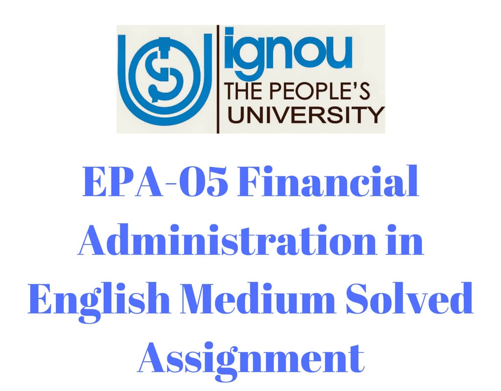 EPA-05 Financial Administration in English Medium Solved Assignment