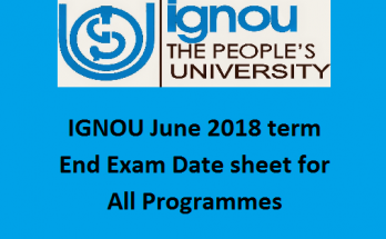 IGNOU June 2018 Term End Exam Date Sheet for All Programmes