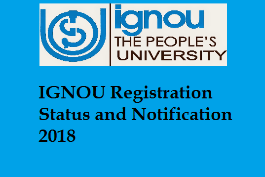 IGNOU Registration Status and Notification 2018