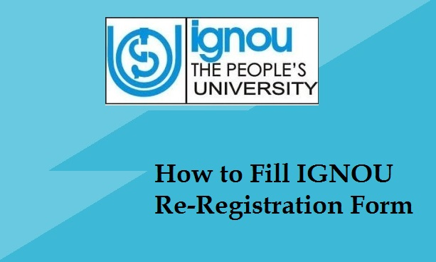 How to Fill IGNOU Re-Registration Form 2019
