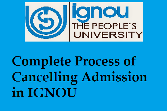 Complete Process of Cancelling Admission in IGNOU