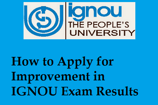 How to Apply for Improvement in IGNOU Exam Results