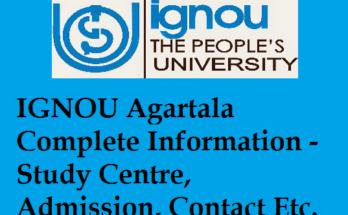 IGNOU Agartala Complete Information - Study Centre, Admission, Contact Etc