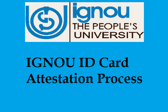 IGNOU ID Card Attestation Process