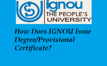How Does IGNOU Issue Degree Provisional Certificate