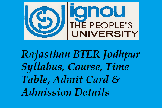 Rajasthan BTER Jodhpur Syllabus, Course, Time Table, Admit Card Admission Details