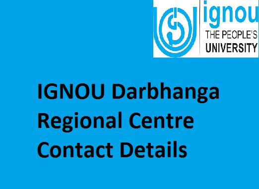 IGNOU Darbhanga Regional Centre Contact Details