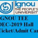ignou tee december 2019 admit card