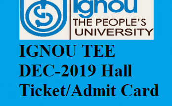 ignou tee december 2019 admit card