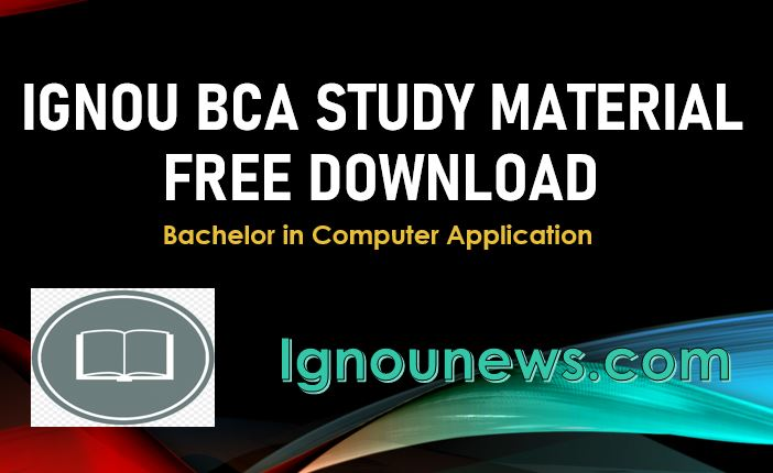 Ignou Bca Study Material Free Download Ignou News